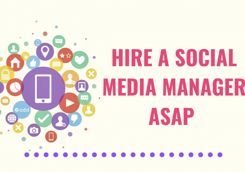 Social Media Manager: Why You Should Hire One ASAP