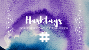 hashtag blog banner Hashtags For Every Day of the Week