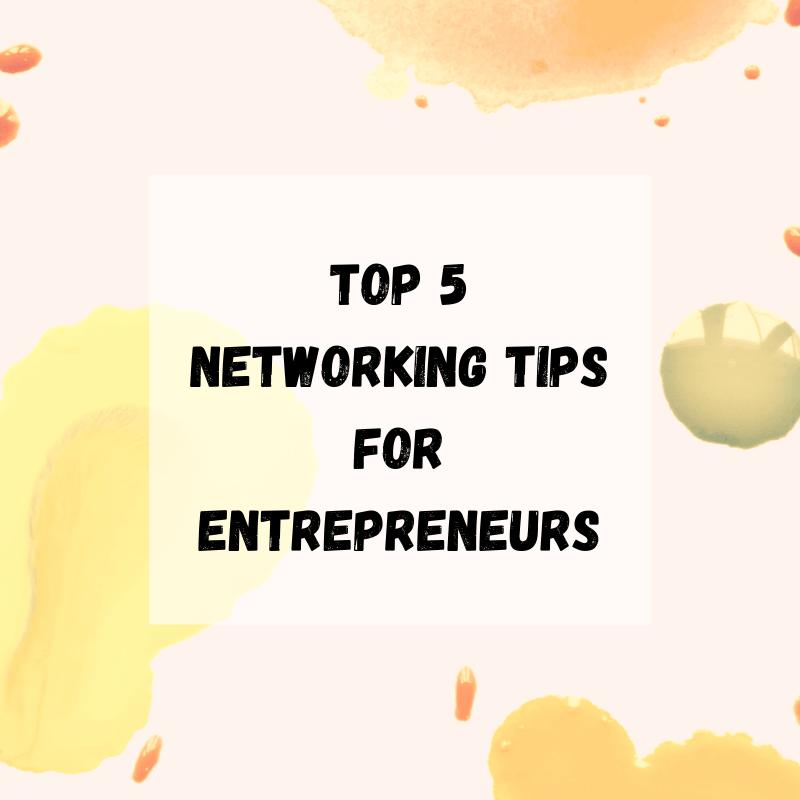 5 Networking Tips for Entrepreneurs